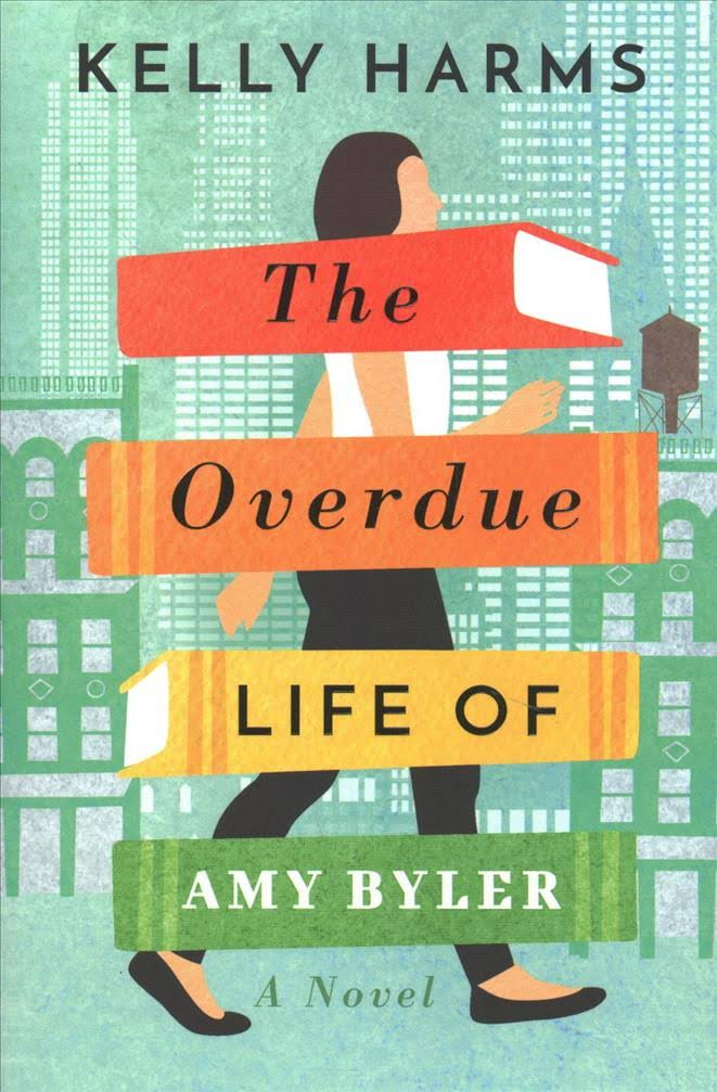 Overdue Life of Amy Byler Kelly Harms