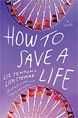 Liz Fenton and Lisa Steinke How to Save a Life