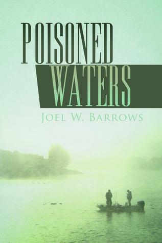 Joel Barrows Poisoned Waters