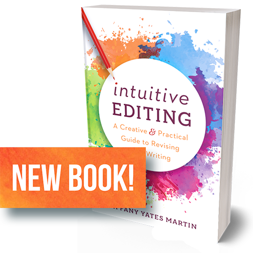 Intuitive Editing: A Creative & Practical Guide to Revising Your Writing