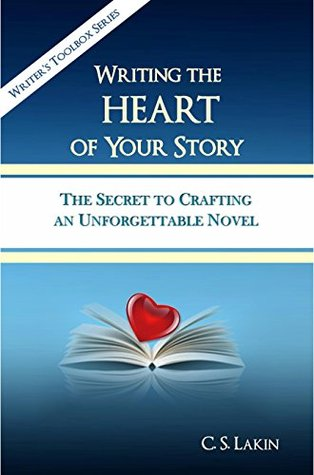 CS Lakin Writing the Heart of Your Stories