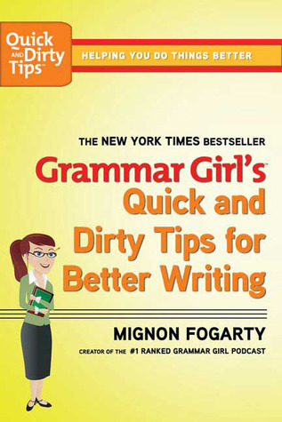 Mignon Fogarty The Grammar Girl's Quick and Dirty Tips for Better Writing