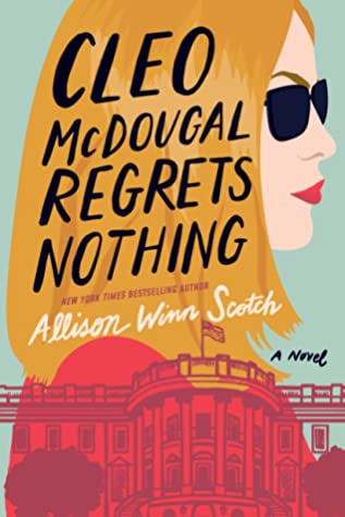 Allison Winn Scotch Cleo McDougal Regrets Nothing