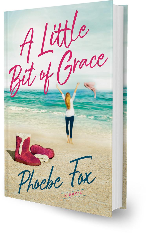 A Little Bit Of Grace A Novel By Phoebe Fox