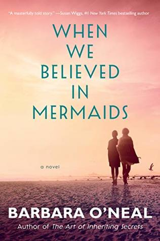 When We Bleieved in Mermaids by Barbara O'Neal