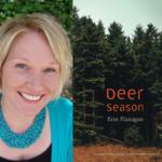 Erin flanagan Deer Season